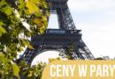Ceny w Paryżu – jedzenie, noclegi, atrakcje i transport