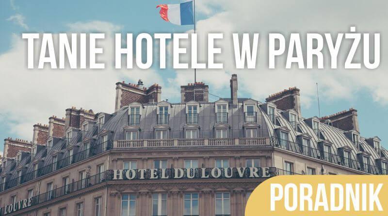 Tanie hotele w Paryżu – TOP 5 budżetowych hoteli